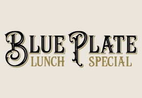 Blue Plate Lunch Specials